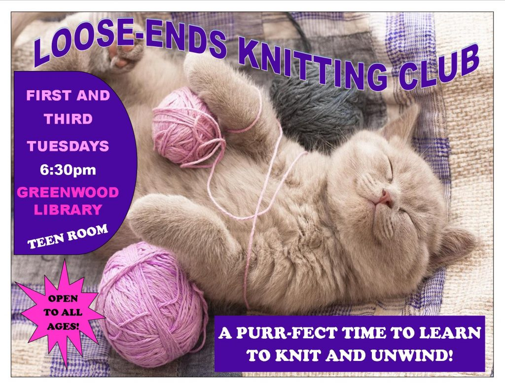 Knitting Club Flyer : 'loose ends knitting club starting greenwood library