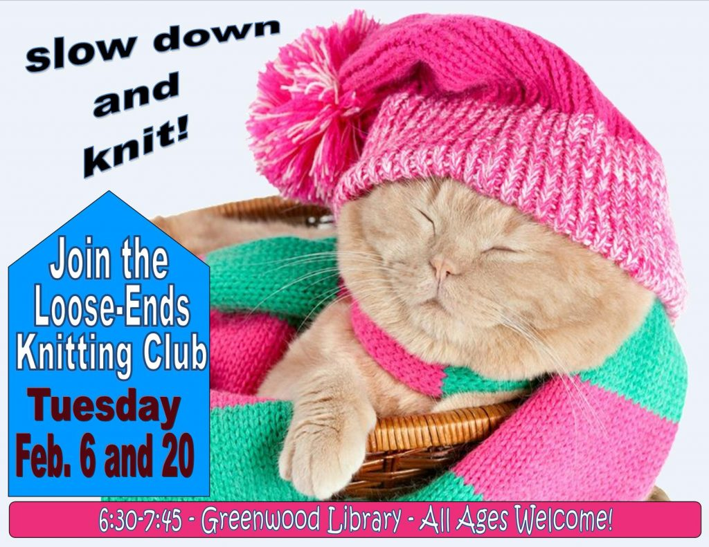 Knitting Club Flyer : 'loose ends knitting club greenwood library
